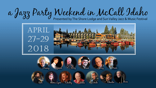 Shore Lodge McCall, Idaho Jazz Party Weekend April 27-29, 2018