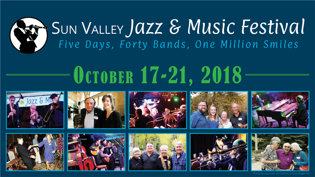 Sun Valley Jazz & Music Festival October 17-21, 2018 Sun Valley, Idaho