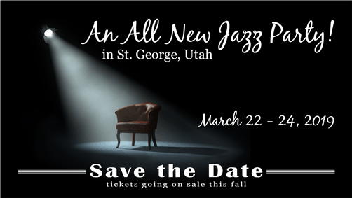 Save the Date St. George, UT All New Jazz Party March 22-24, 2019